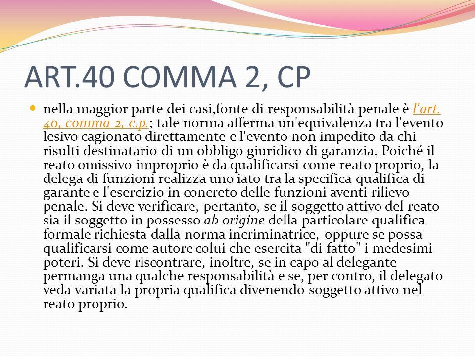 ART.40 COMMA 2, CP nella maggior parte dei casi,fonte di responsabilità penale è l art.