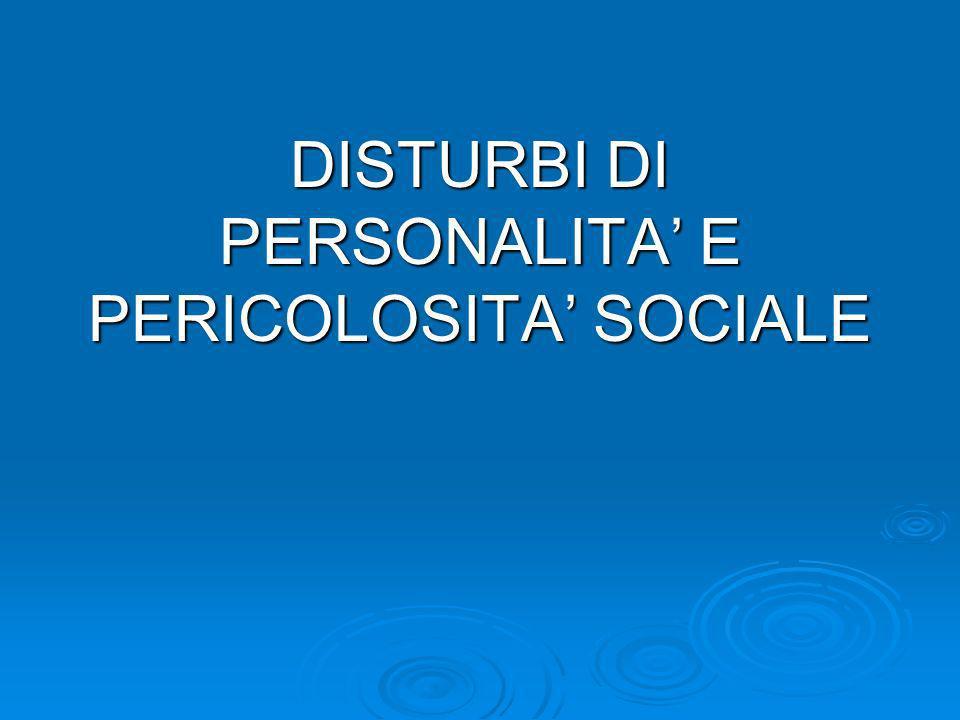 - DISTURBO DI PERSONALITA | - CONDOTTA/REATO | - VIZIO DI MENTE (artt.