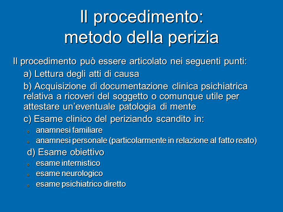 Il procedimento: metodo della perizia Il procedimento può essere articolato nei seguenti punti: a) Lettura degli atti di causa b) Acquisizione di docu