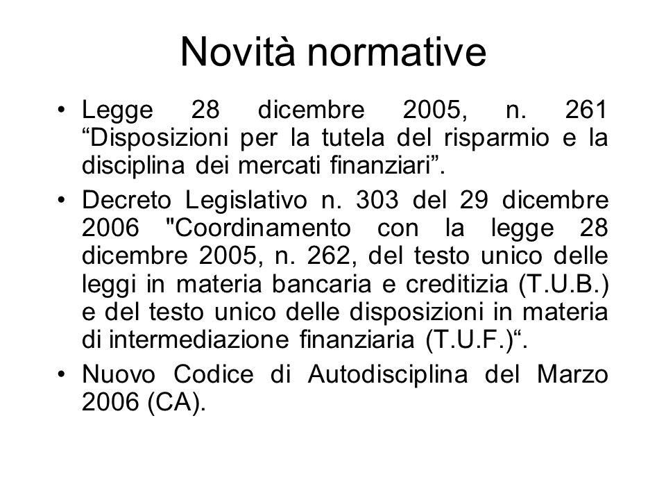 Novità normative Legge 28 dicembre 2005, n. 261 Disposizioni per la tutela del risparmio e la disciplina dei mercati finanziari. Decreto Legislativo n