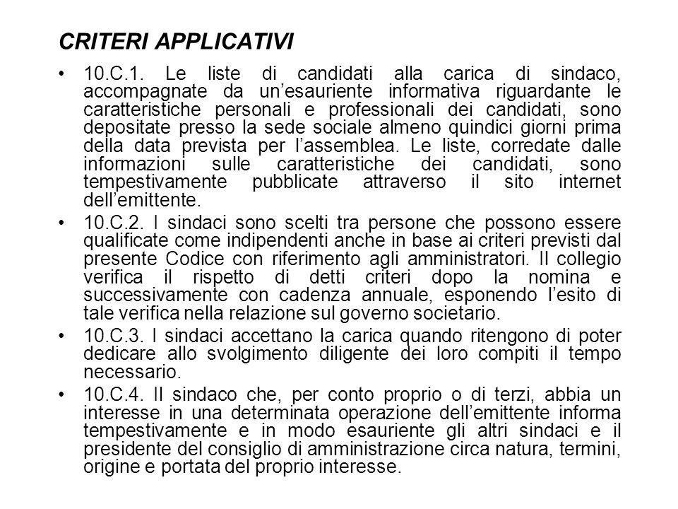 CRITERI APPLICATIVI 10.C.1. Le liste di candidati alla carica di sindaco, accompagnate da unesauriente informativa riguardante le caratteristiche pers