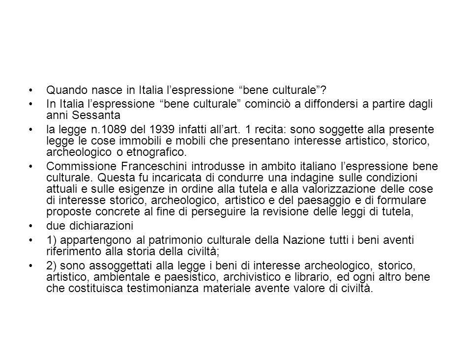 Quando nasce in Italia lespressione bene culturale? In Italia lespressione bene culturale cominciò a diffondersi a partire dagli anni Sessanta la legg
