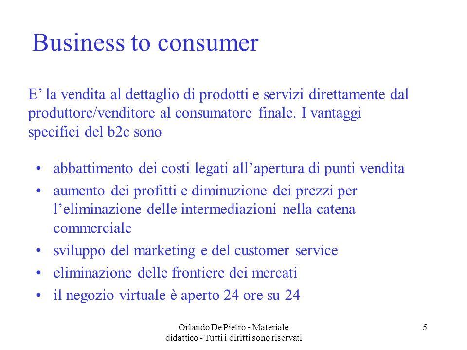 Orlando De Pietro - Materiale didattico - Tutti i diritti sono riservati 6 Cosa determina il successo dell e-commerce Consente di indirizzare prodotti e servizi verso categorie di utenti non raggiungibili fisicamente.