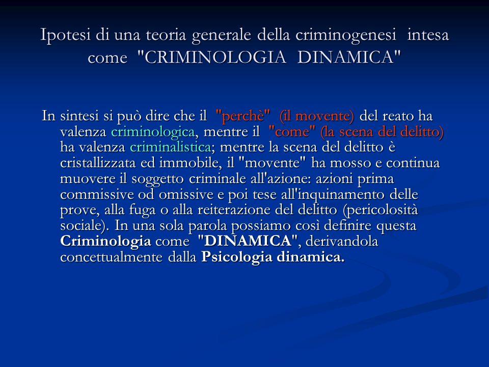 Ipotesi di una teoria generale della criminogenesi intesa come