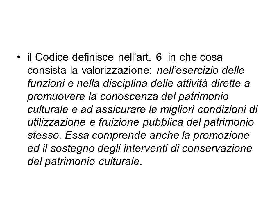 Il Codice definisce quali siano da considerarsi gli istituti ed i luoghi di cultura legati alla fruizione.