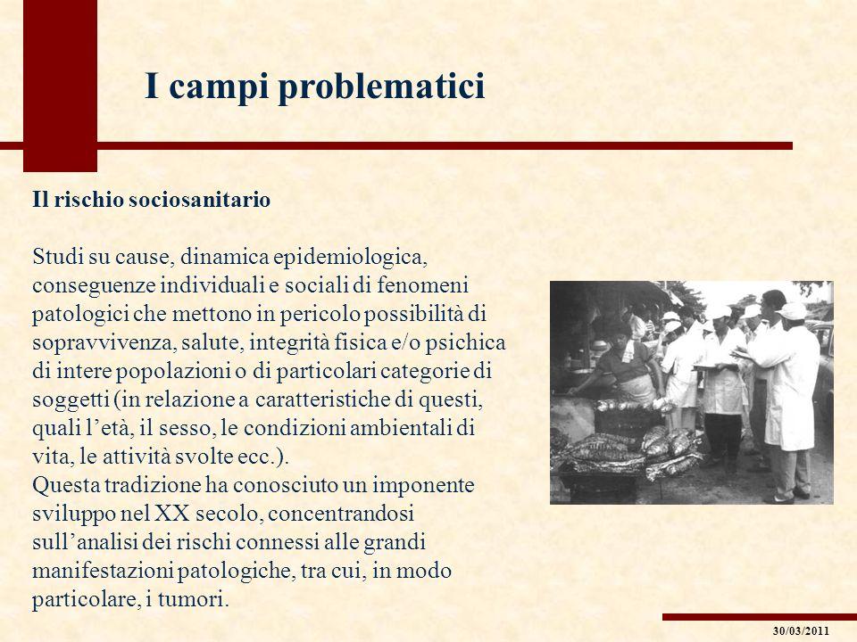 I campi problematici Il rischio sociosanitario Studi su cause, dinamica epidemiologica, conseguenze individuali e sociali di fenomeni patologici che m