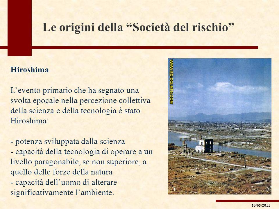 Le origini della Società del rischio Hiroshima Levento primario che ha segnato una svolta epocale nella percezione collettiva della scienza e della te