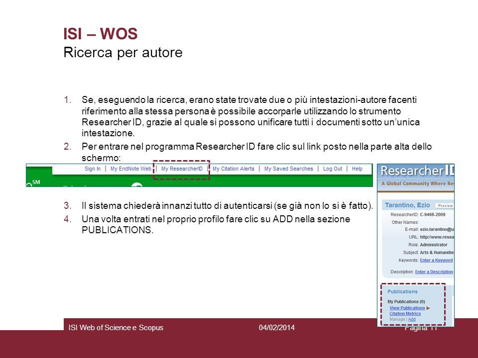 04/02/2014ISI Web of Science e ScopusPagina 11 ISI – WOS 1.Se, eseguendo la ricerca, erano state trovate due o più intestazioni-autore facenti riferim