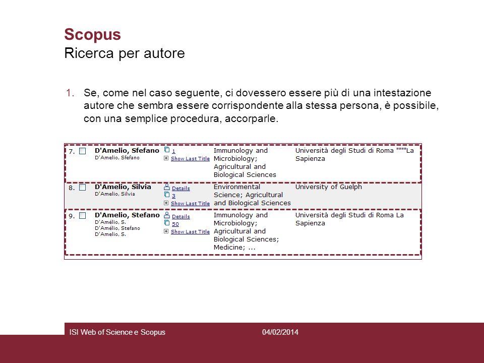 04/02/2014ISI Web of Science e Scopus Scopus 1.Se, come nel caso seguente, ci dovessero essere più di una intestazione autore che sembra essere corris
