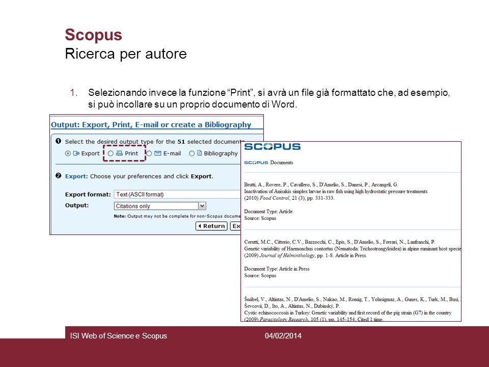 04/02/2014ISI Web of Science e Scopus Scopus 1.Selezionando invece la funzione Print, si avrà un file già formattato che, ad esempio, si può incollare