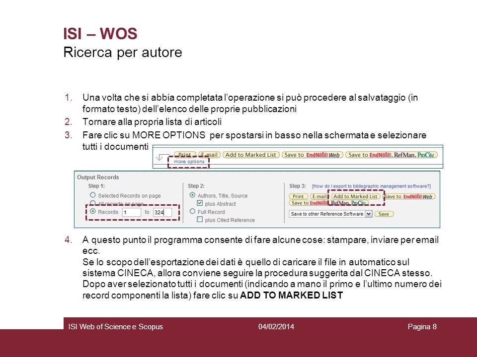 04/02/2014ISI Web of Science e ScopusPagina 8 ISI – WOS 1.Una volta che si abbia completata loperazione si può procedere al salvataggio (in formato te