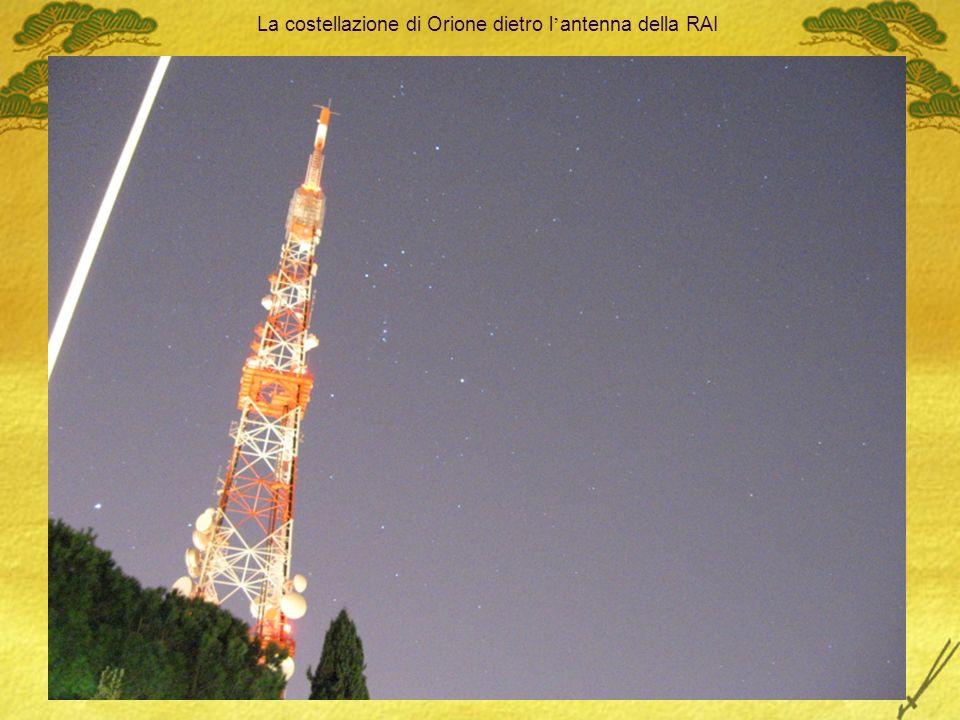 27/09/2009R. Nesci, UAI Padova4 La costellazione di Orione dietro l antenna della RAI a