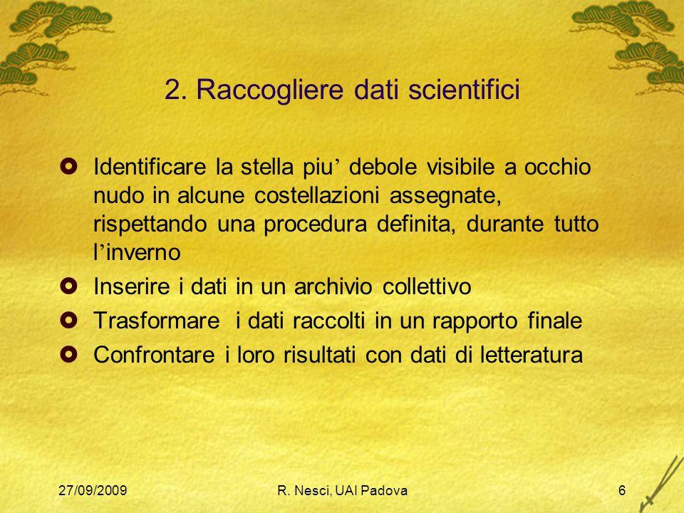 27/09/2009R.Nesci, UAI Padova27 Sviluppi possibili (2) 3.