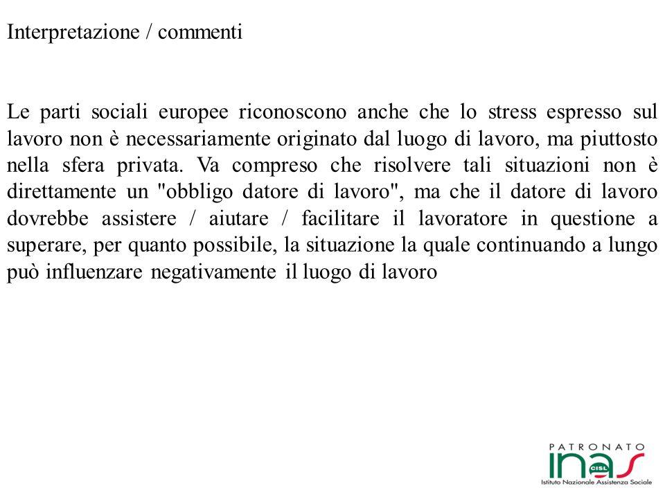 Accordo quadro europeo su stress lavoro-correlato concluso l 8 ottobre 2004 tra UNICE/UEAPME, CEEP e CES Firmato il 9 giugno 2008 da: CONFINDUSTRIA, CONFARTIGIANATO e ecc, e CGIL, CISL, UIL ………e realizzato su base volontaria a seguito dell invito rivolto alle parti sociali dalla Commissione delle Comunità europee ……..