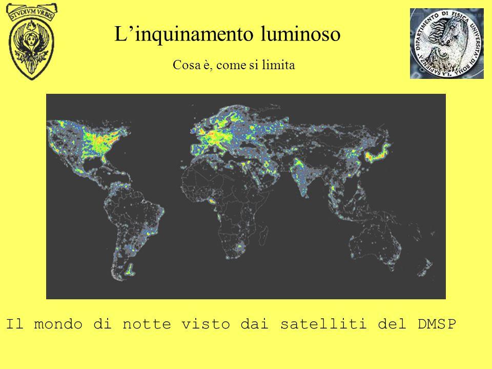 Linquinamento luminoso Cosa è, come si limita Il mondo di notte visto dai satelliti del DMSP