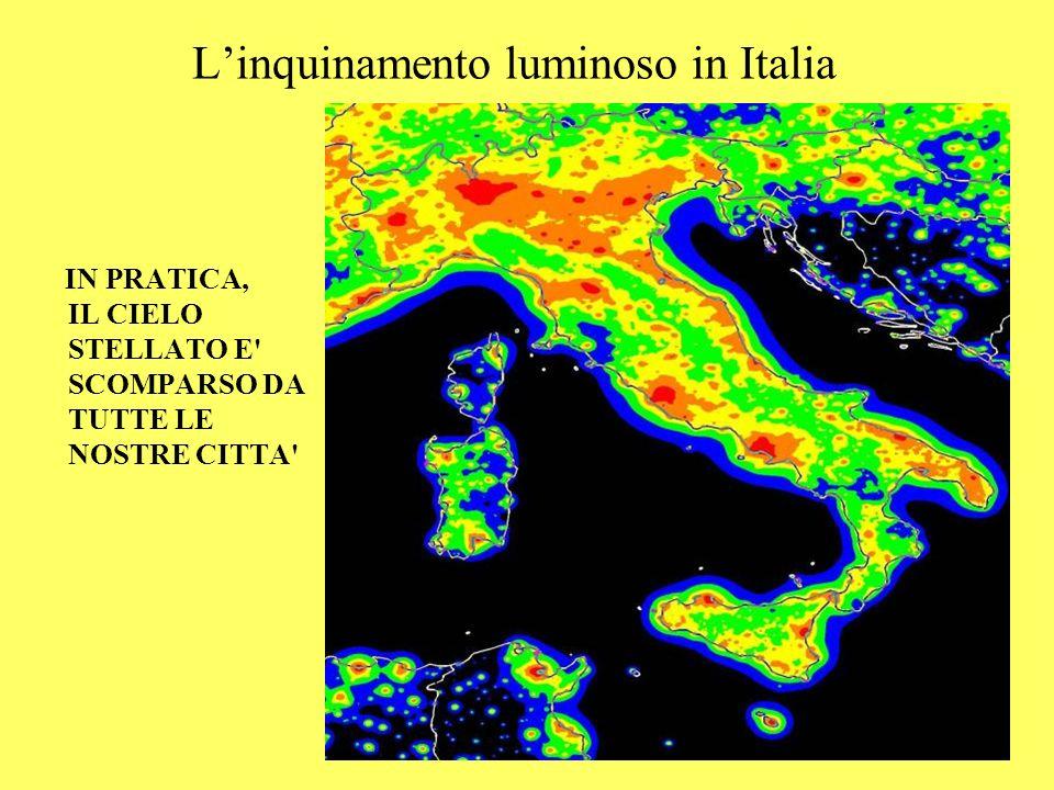 Linquinamento luminoso in Italia IN PRATICA, IL CIELO STELLATO E' SCOMPARSO DA TUTTE LE NOSTRE CITTA'