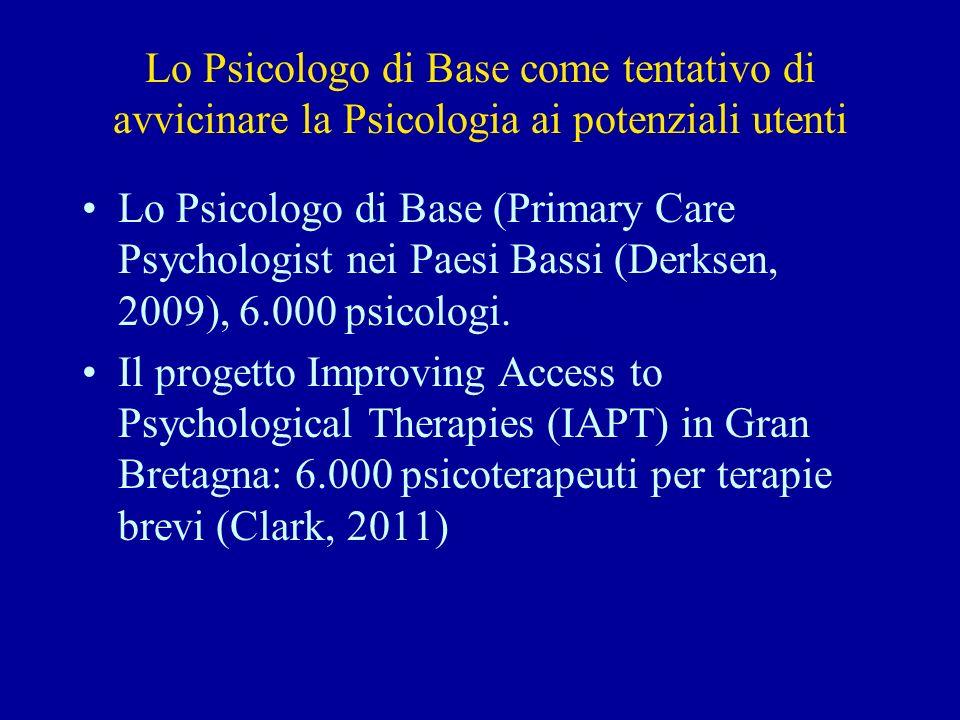 Lo Psicologo di Base come tentativo di avvicinare la Psicologia ai potenziali utenti Lo Psicologo di Base (Primary Care Psychologist nei Paesi Bassi (