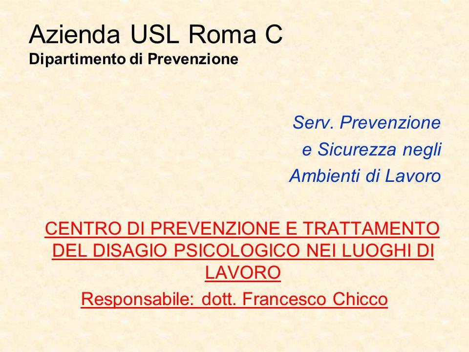 Azienda USL Roma C Dipartimento di Prevenzione Serv. Prevenzione e Sicurezza negli Ambienti di Lavoro CENTRO DI PREVENZIONE E TRATTAMENTO DEL DISAGIO