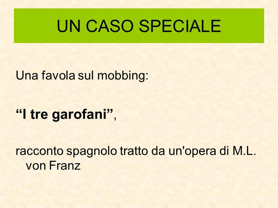 UN CASO SPECIALE Una favola sul mobbing: I tre garofani, racconto spagnolo tratto da un'opera di M.L. von Franz