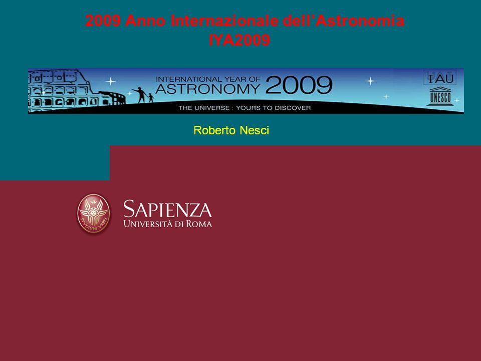 Roberto Nesci 2009 Anno Internazionale dellAstronomia IYA2009