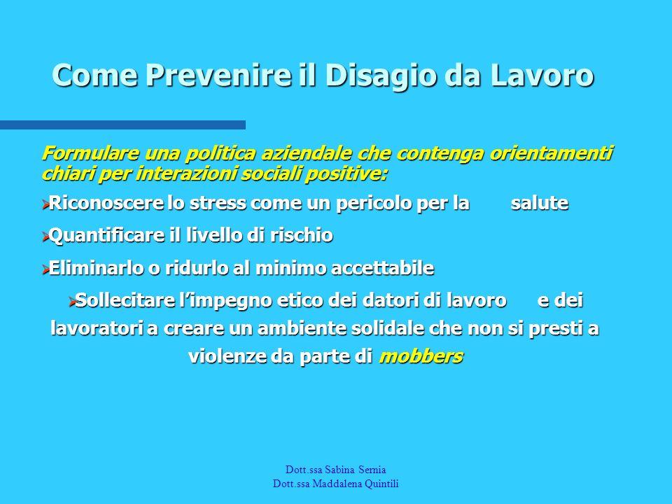 Dott.a M. Quintili Spec. in Medicina del Lavoro Formulare una politica aziendale che contenga orientamenti chiari per interazioni sociali positive: Ri