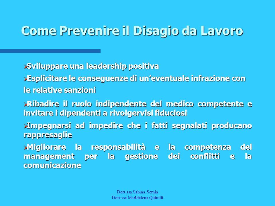 Dott.a M. Quintili Spec. in Medicina del Lavoro Sviluppare una leadership positiva Sviluppare una leadership positiva Esplicitare le conseguenze di un