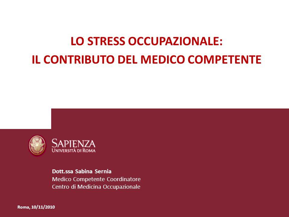 La tutela della sicurezza e della salute in ambito lavorativo Dott.ssa Sabina Sernia Medico Competente Coordinatore Centro di Medicina Occupazionale L