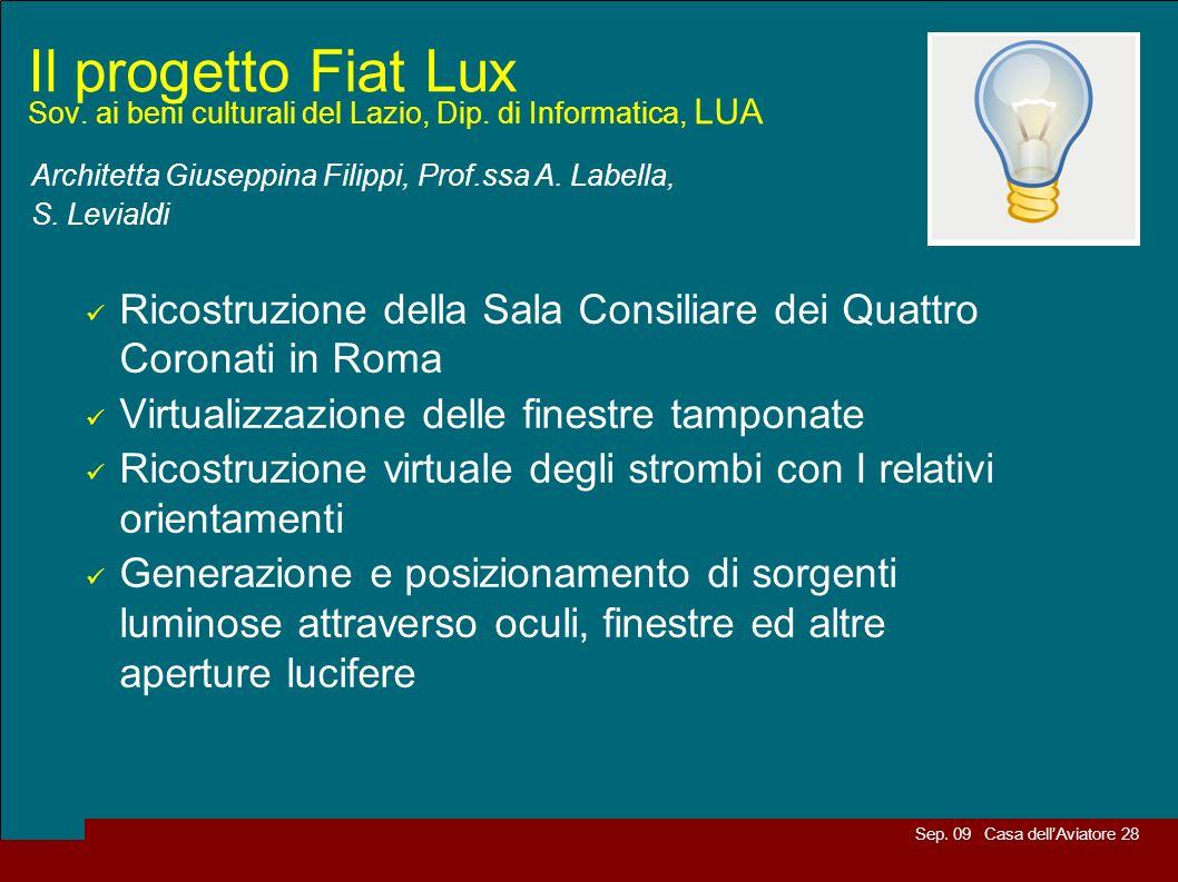 Sep. 09 Casa dellAviatore 28 Il progetto Fiat Lux Sov. ai beni culturali del Lazio, Dip. di Informatica, LUA Architetta Giuseppina Filippi, Prof.ssa A