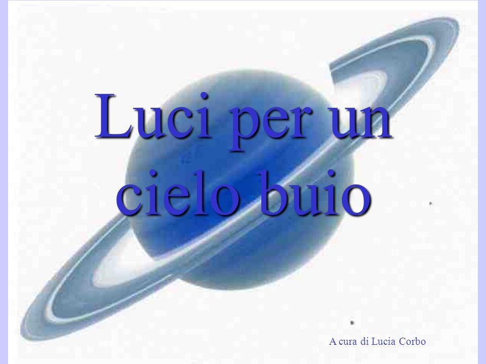 Luci per un cielo buio A cura di Lucia Corbo