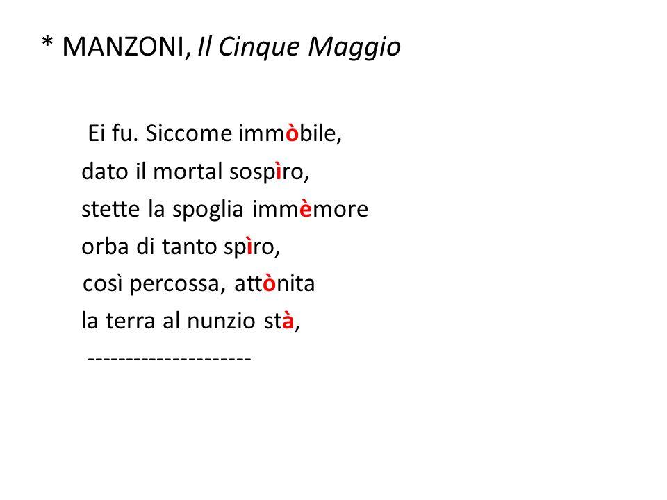 * MANZONI, Il Cinque Maggio Ei fu.
