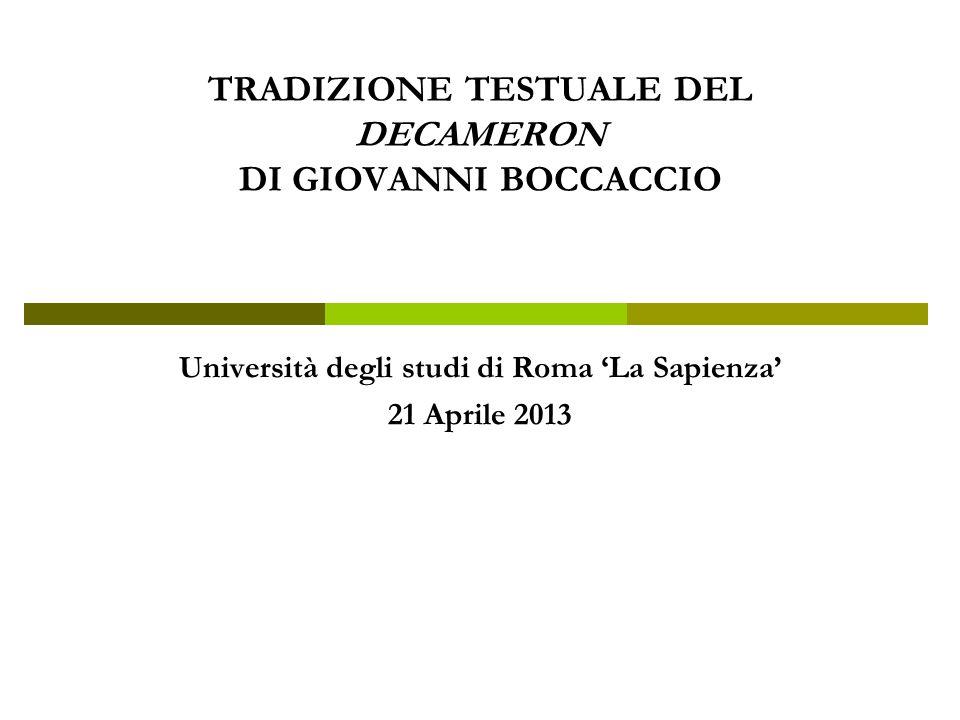 Tradizione testuale del Decameron 103 manoscritti 80 testimoni perduti
