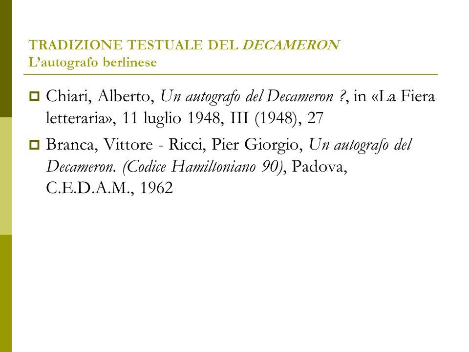 TRADIZIONE TESTUALE DEL DECAMERON Ledizione secondo lautografo hamiltoniano, 1976 Giovanni Boccaccio, Decameron.
