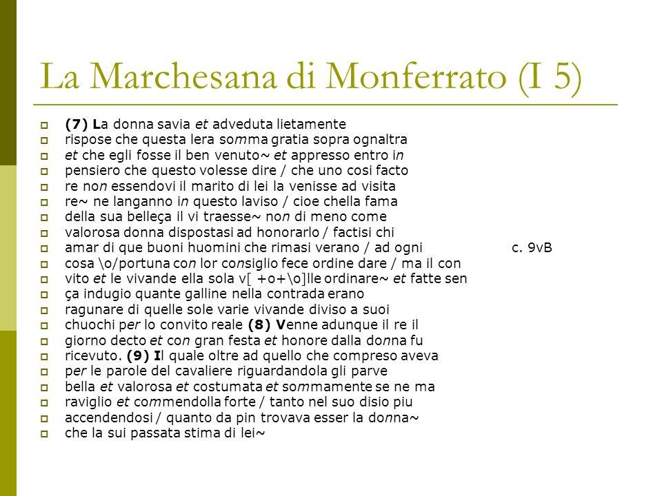 La Marchesana di Monferrato (I 5) (10) Et dopo alcun riposo pre so in camere ornatissime di cio che ad quelle per dovere un si facto re ricevere sappartiene.
