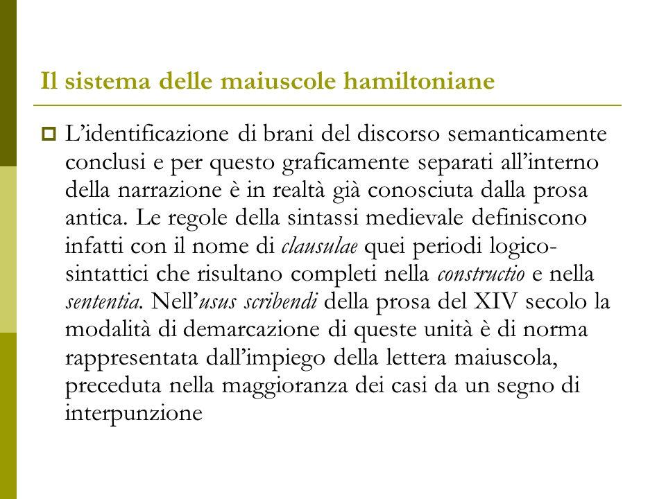 Il sistema delle maiuscole hamiltoniane Vi sono quindi forti probabilità, a mio avviso, che i brani delimitati dalle maiuscole di tipo 4 del manoscritto Hamilton 90 siano identificati come clausulae.