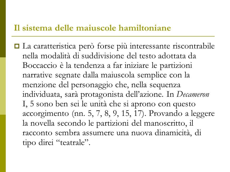 Il sistema delle maiuscole hamiltoniane Laccorgimento formale della lettera maiuscola richiama infatti lattenzione del lettore sui nomi degli attanti, mettendo così in rilievo il gioco delle parti sotteso alla trama.