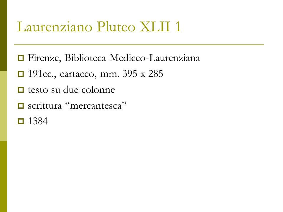 Laurenziano Pluteo XLII 1 Contenuto: Decameron (cc.