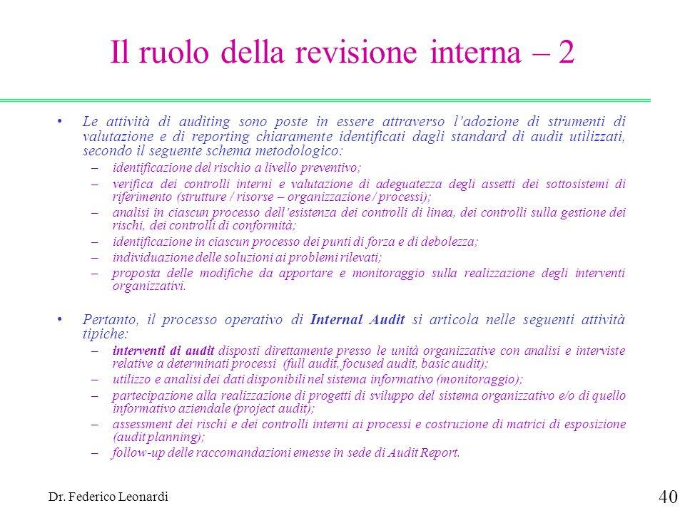 Dr. Federico Leonardi 40 Il ruolo della revisione interna – 2 Le attività di auditing sono poste in essere attraverso ladozione di strumenti di valuta