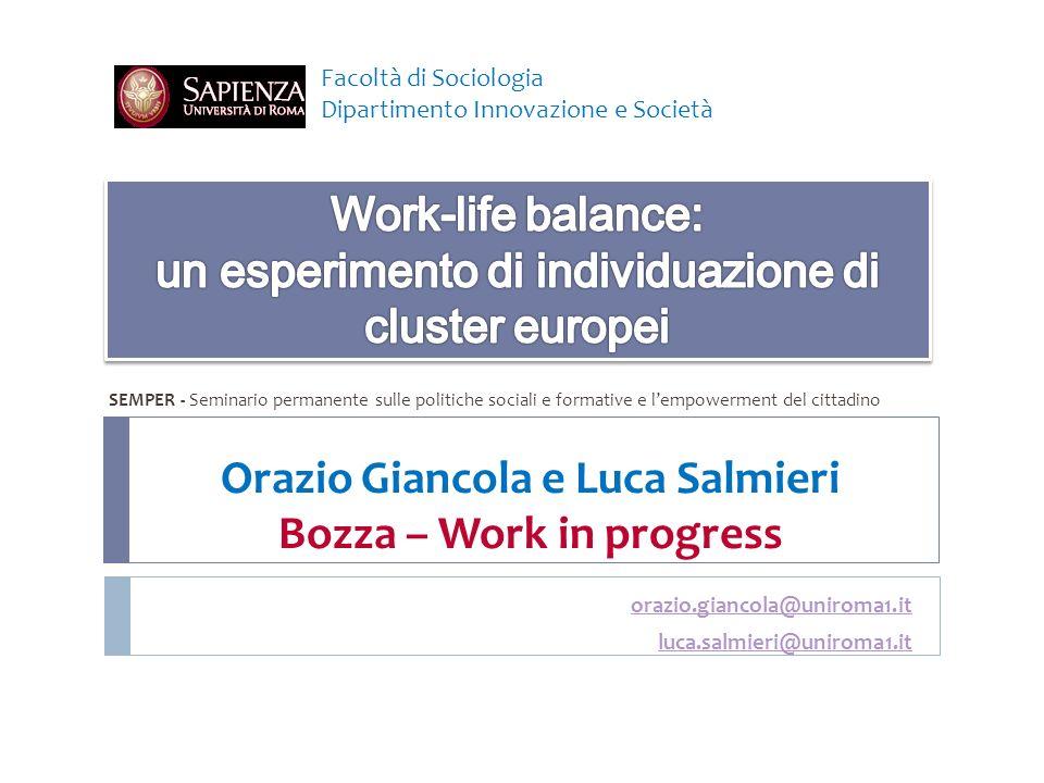 Orazio Giancola e Luca Salmieri Bozza – Work in progress orazio.giancola@uniroma1.it luca.salmieri@uniroma1.it Facoltà di Sociologia Dipartimento Inno