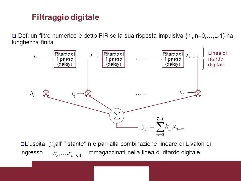 29 Ritardo di 1 passo (delay) Ritardo di 1 passo (delay) Ritardo di 1 passo (delay) Linea di ritardo digitale ….. Def: un filtro numerico è detto FIR