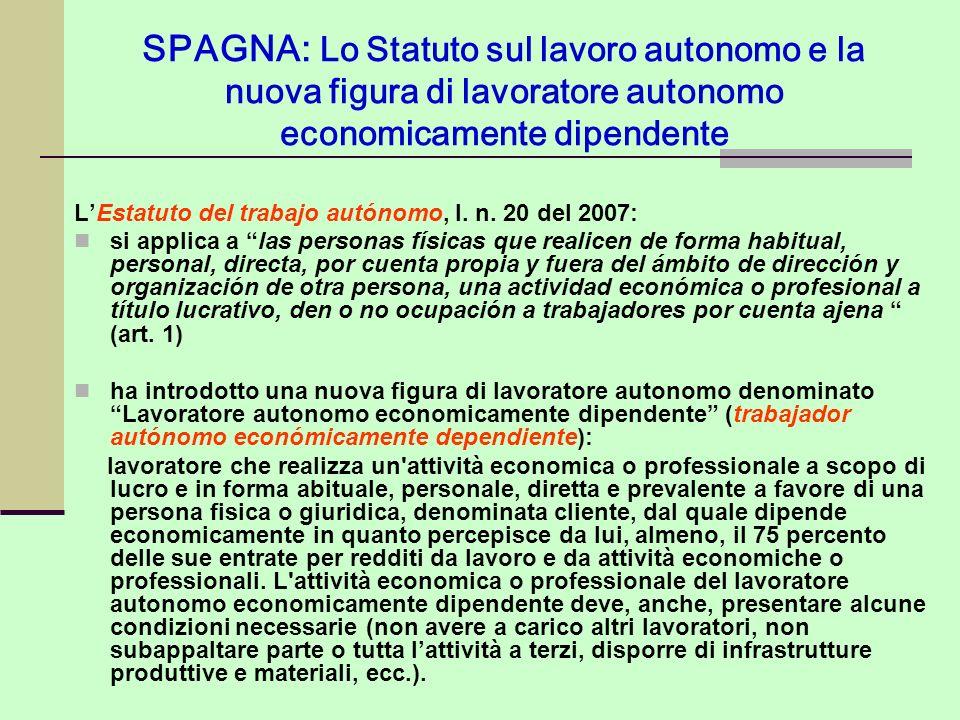 SPAGNA: Lo Statuto sul lavoro autonomo e la nuova figura di lavoratore autonomo economicamente dipendente LEstatuto del trabajo autónomo, l. n. 20 del