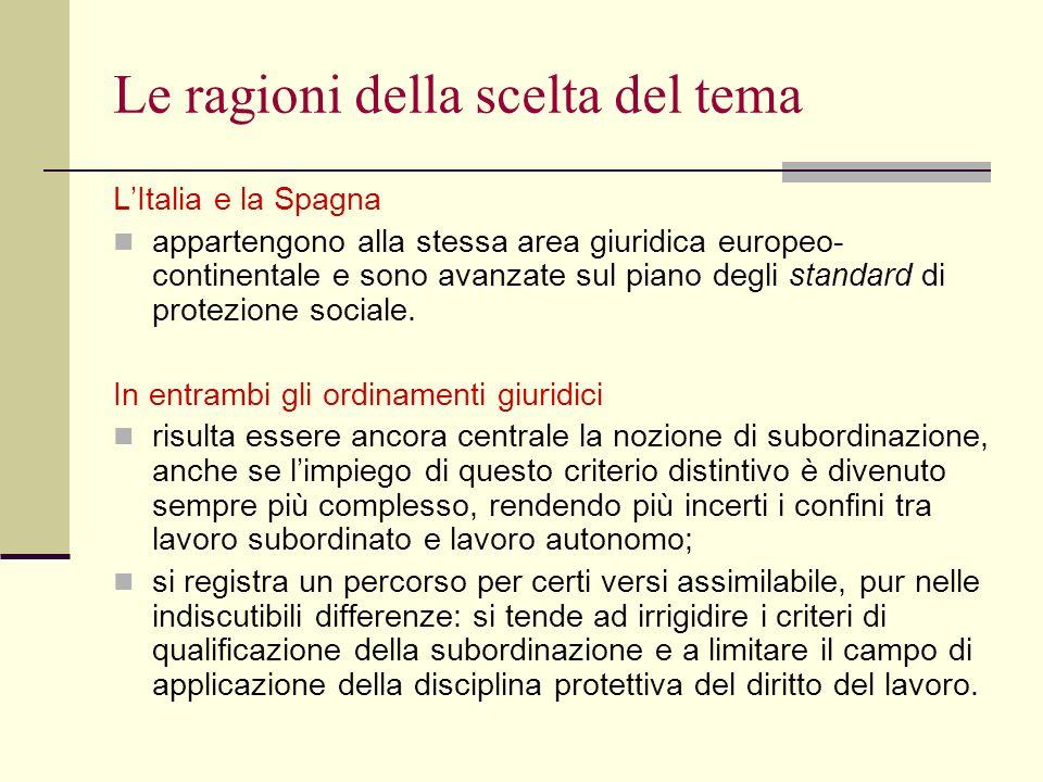 Le ragioni della scelta del tema LItalia e la Spagna appartengono alla stessa area giuridica europeo- continentale e sono avanzate sul piano degli sta
