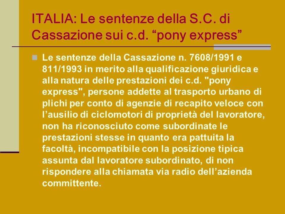 ITALIA: Le sentenze della S.C. di Cassazione sui c.d. pony express Le sentenze della Cassazione n. 7608/1991 e 811/1993 in merito alla qualificazione