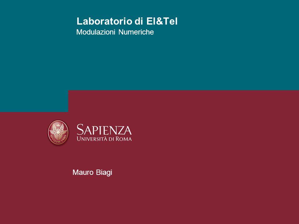 Modulazioni Numeriche Laboratorio di El&Tel Mauro Biagi