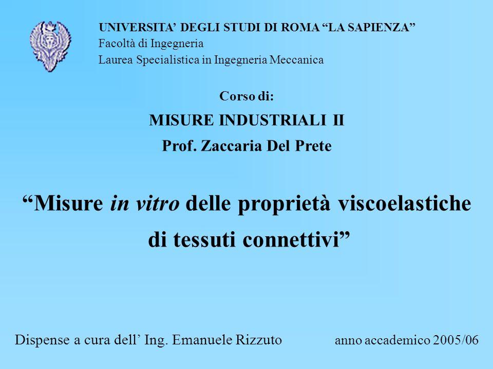 Misure in vitro delle proprietà viscoelastiche di tessuti connettivi UNIVERSITA DEGLI STUDI DI ROMA LA SAPIENZA Facoltà di Ingegneria Laurea Specialis