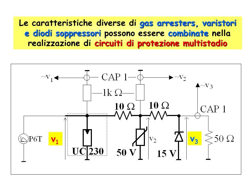 gas arresters, varistori e diodi soppressoricombinate circuiti di protezione multistadio Le caratteristiche diverse di gas arresters, varistori e diodi soppressori possono essere combinate nella realizzazione di circuiti di protezione multistadio v1v1 v3v3