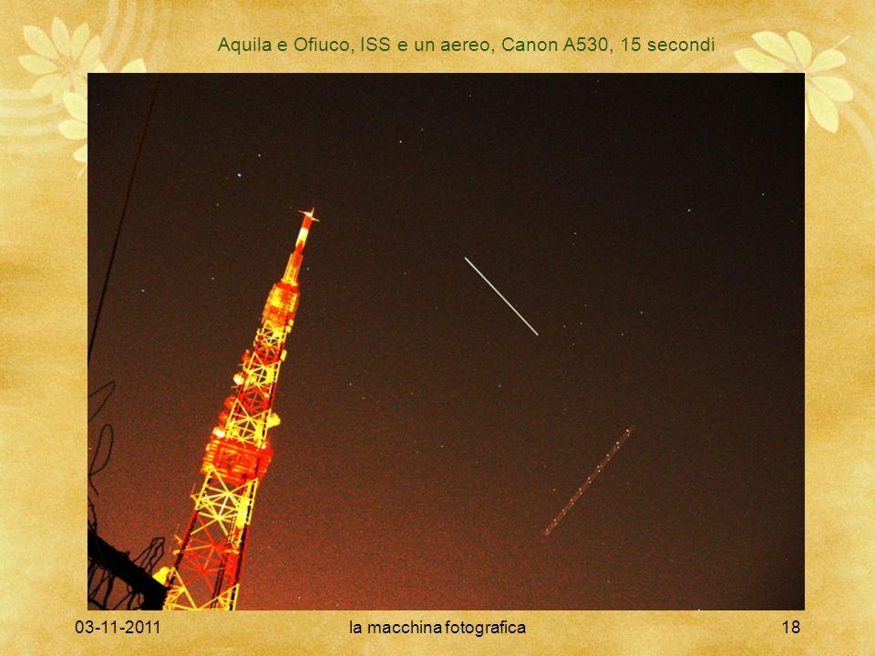 03-11-2011la macchina fotografica18 Aquila e Ofiuco, ISS e un aereo, Canon A530, 15 secondi