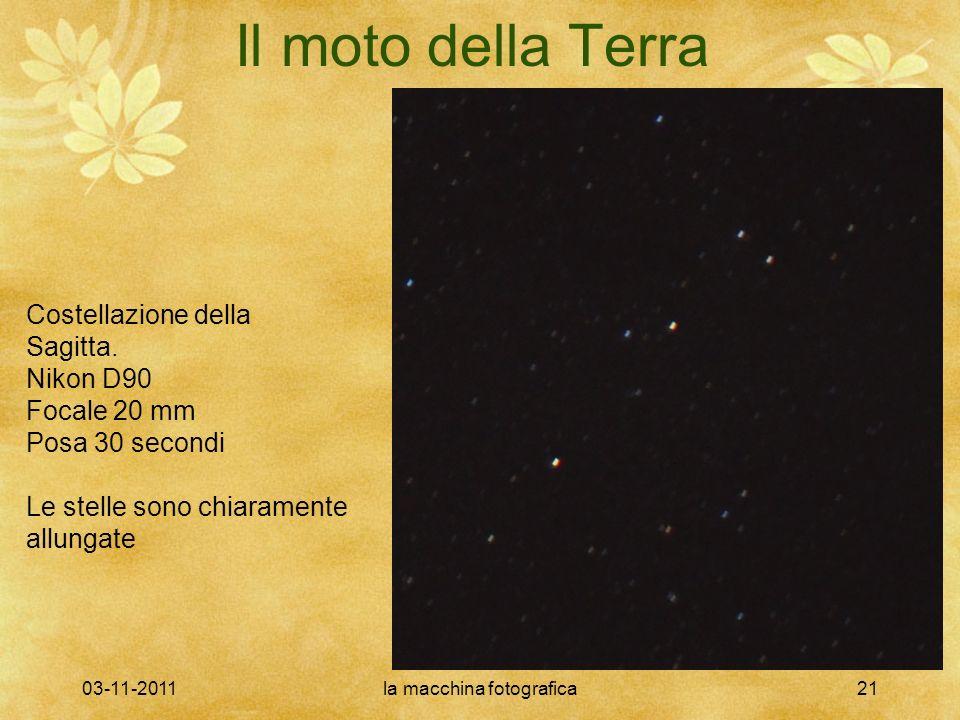03-11-2011la macchina fotografica21 Il moto della Terra Costellazione della Sagitta. Nikon D90 Focale 20 mm Posa 30 secondi Le stelle sono chiaramente