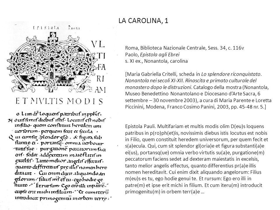 LA CAROLINA, 1 Roma, Biblioteca Nazionale Centrale, Sess. 34, c. 116v Paolo, Epistola agli Ebrei s. XI ex., Nonantola, carolina [Maria Gabriella Crite