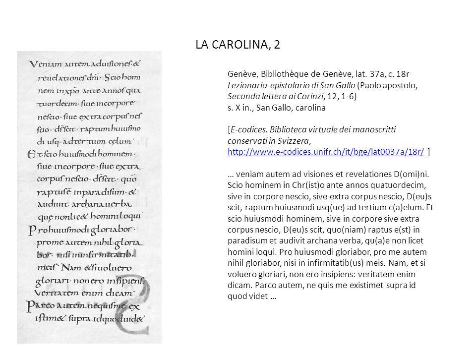 LA CAROLINA, 2 Genève, Bibliothèque de Genève, lat. 37a, c. 18r Lezionario-epistolario di San Gallo (Paolo apostolo, Seconda lettera ai Corinzi, 12, 1