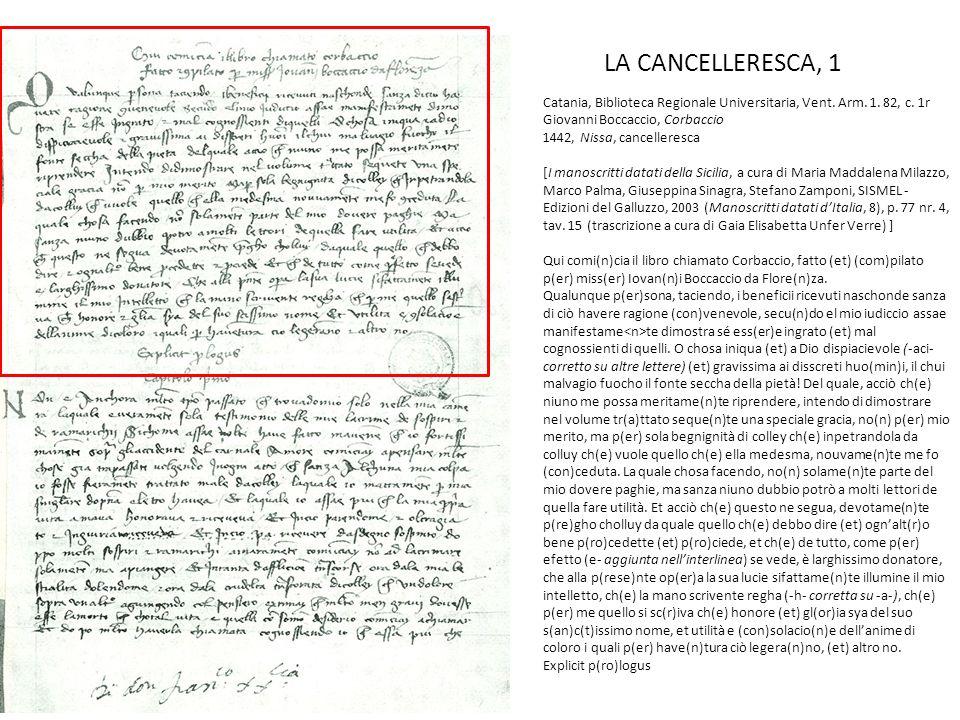 LA CANCELLERESCA, 1 Catania, Biblioteca Regionale Universitaria, Vent. Arm. 1. 82, c. 1r Giovanni Boccaccio, Corbaccio 1442, Nissa, cancelleresca [I m
